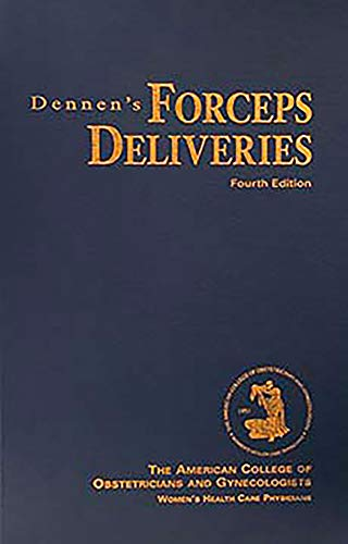 Dennen's Forceps Deliveries: Ralph W., Ed. Hale