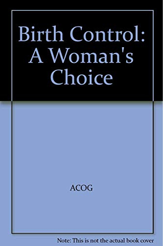 9780915473878: Birth Control: A Woman's Choice