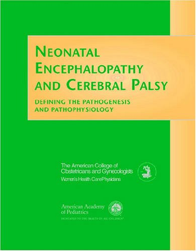9780915473915: Neonatal Encephalopathy and Cerebral Palsy: Defining the Pathogenesis and Pathophysiology