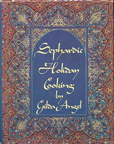 Sephardic Holiday Cooking: Recipes and Traditions: Angel, Gilda