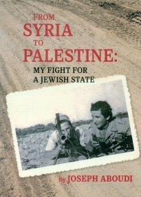 From Syria To Palestine: My Fight For: Aboudi, Joseph; Kestenbaum,