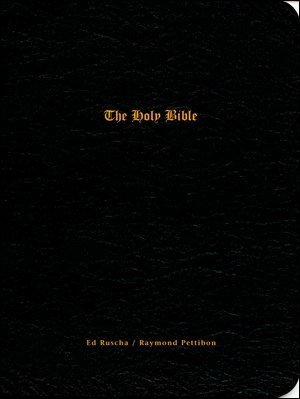 ED RUSCHA/RAYMOND PETTIBON: THE HOLY BIBLE & THE END.: Raymond. (Art) Howe, Kat Ed. & ...