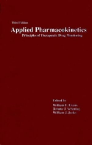 Applied Pharmacokinetics: Principles of Therapeutic Drug Monitoring