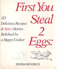 9780915494033: First You Steal 2 Eggs: 123 Delicious Recipes and Spicy Stories Relished by a Happy Cooker