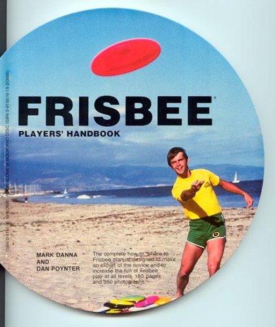 Frisbee Players Handbook: Danna, Mark