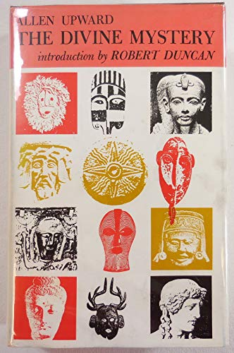 The Divine Mystery: A Reading of the History of Christianity Down to the Time of Christ: Upward, ...