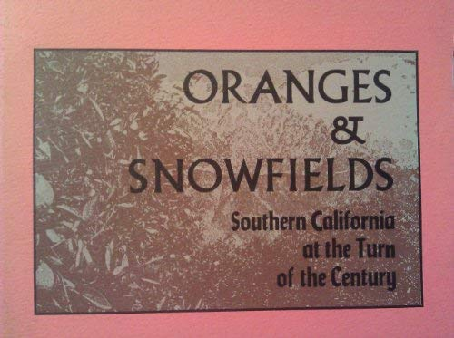 Oranges & Snowfields: Southern California at the: Truman, Major Ben