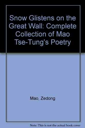 Snow Glistens on the Great Wall: A: Wen-Yee Ma; Mao