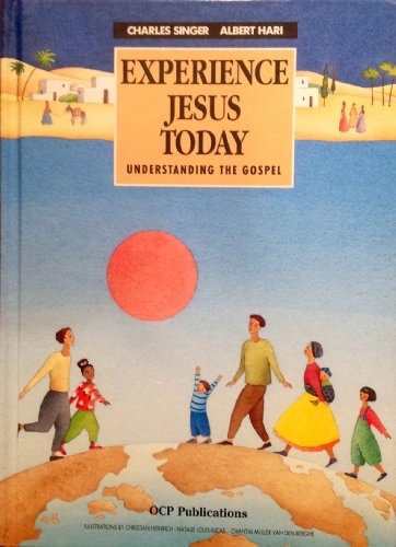 9780915531035: Experience Jesus Today: Understanding the Gospels