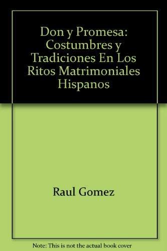 9780915531752: Don y promesa: Costumbres y tradiciones en los ritos matrimoniales hispanos (Spanish Edition)