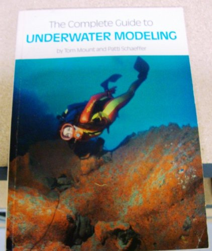 9780915539000: The complete guide to underwater modeling