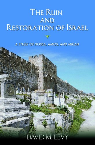 9780915540020: The Ruin and Restoration of Israel: A Study of Hosea, Amos, and Micah