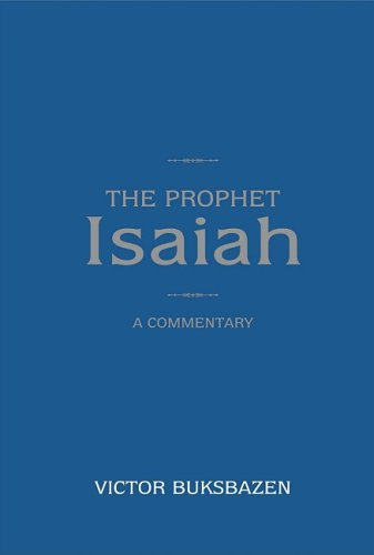 The Prophet Isaiah: A Commentary