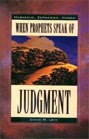 9780915540358: When Prophets Speak of Judgment : Habakkuk, Zephaniah, Haggai