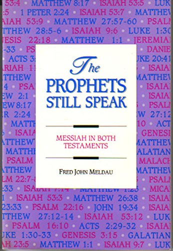 9780915540419: The Prophets Still Speak: Messiah In Both Testaments
