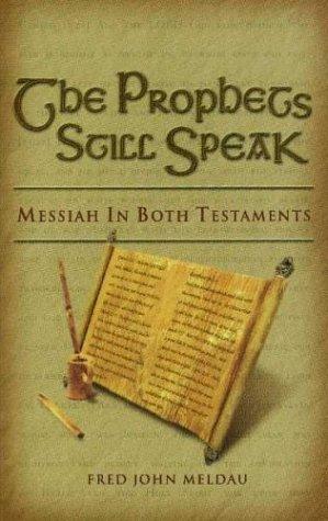 9780915540426: The Prophets Still Speak : Messiah In Both Testaments
