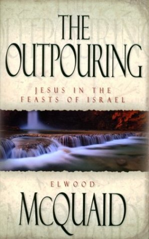 9780915540495: The Outpouring: Jesus in the Feasts of Israel