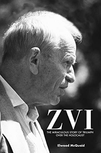 9780915540662: Zvi: The Miraculous Story of Triumph Over the Holocaust