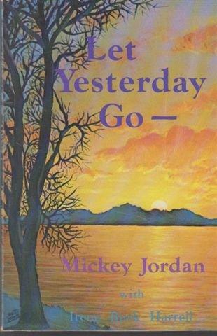 9780915541010: Let Yesterday Go