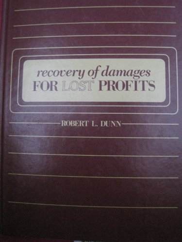 Recovery of damages for lost profits: Dunn, Robert L