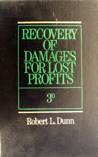 Recovery of Damages for Lost Profits: Dunn, Robert L.
