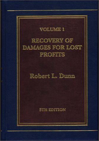 Recovery of Damages for Lost Profits (2 Vol. Set): Dunn, Robert L.