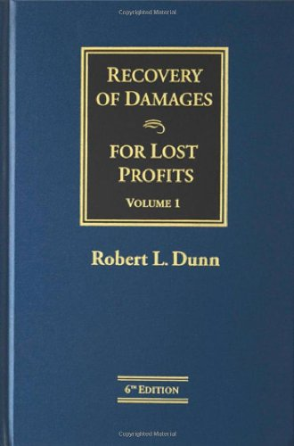 Recovery of Damages for Lost Profits, 6th: Robert L. Dunn