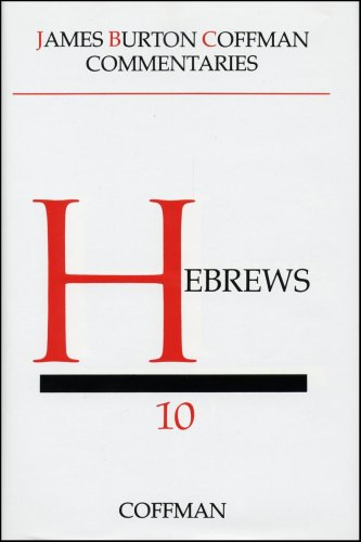 Hebrews (Coffman New Testament Commentaries, Vol. 10): Coffman, James Burton;