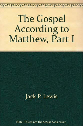 The Gospel According to Matthew, Part I: Lewis, Jack P.