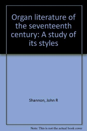 9780915548064: Organ Literature of the Seventeenth Century: A Study of Its Styles