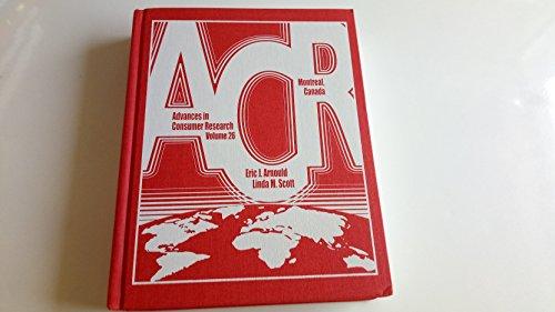 Advances in Consumer Research: Montreal, Canada, Vol. 26: Arnould, Eric J.; Scott, Linda M.