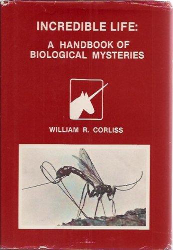 9780915554072: Incredible Life: A Handbook of Biological Mysteries (Handbook Series / Sourcebook Project)