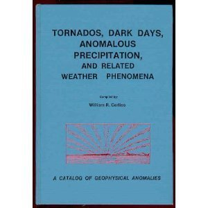 Tornadoes, Dark Days, Anomalous Precipitation, and Related Weather Phenomena - A Catalog of Geoph...
