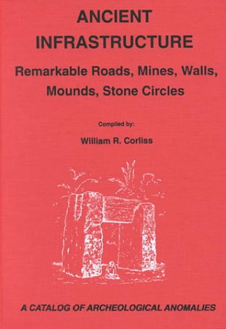 9780915554331: Ancient Infrastructure: Remarkable Roads, Mines, Walls, Mounds, Stone Circles