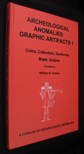 9780915554485: Archeological Anomalies: Graphic Artifacts 1 - Coins, Calendars, Geoforms, Maps, Quipus