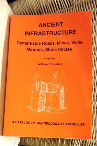 9780915554492: Ancient Infrastructure: Remarkable Roads, Mines, Walls, Mounds, Stone Circles