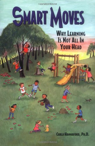 9780915556267: Smart Moves: Why Learning Is Not All in Your Head