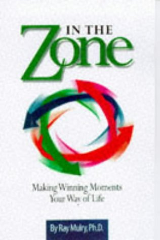 9780915556281: In the Zone: Making Winning Moments Your Way in Life