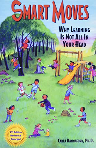 9780915556373: Smart Moves: Why Learning Is Not All in Your Head