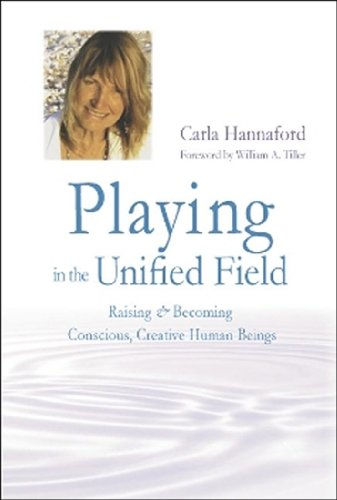 9780915556397: Playing in the Unified Field: Raising & Becoming Conscious, Creative Human Beings