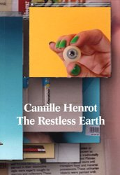 9780915557035: Camille Henrot: The Restless Earth