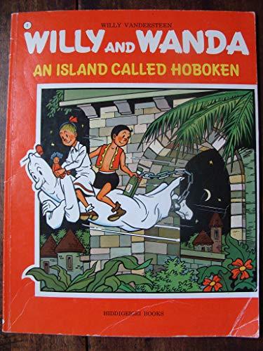 An Island Called Hoboken, Willy and Wanda: Vandersteen, Willy