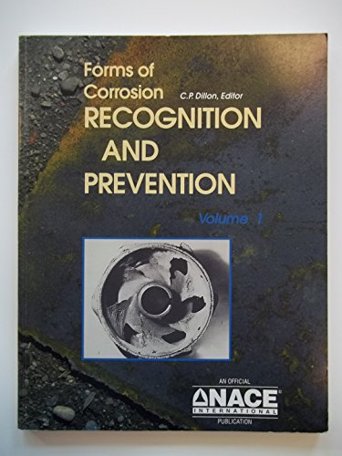 Forms of Corrosion Recognition and Prevention (Nace Handbook vol. 1): C. P. Dillon (Editor)