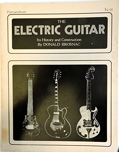 9780915572007: The Electric Guitar: Its History and Construction