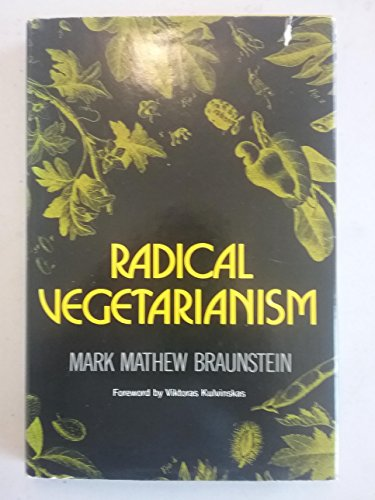 9780915572526: Radical Vegetarianism: A Dialectic of Diet and Ethic
