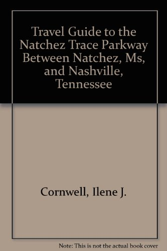 9780915575008: Travel Guide to the Natchez Trace Parkway Between Natchez, Ms, and Nashville, Tennessee