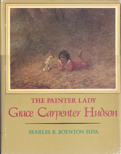 Painter Lady: Grace Carpenter Hudson: Boynton, Searles R.