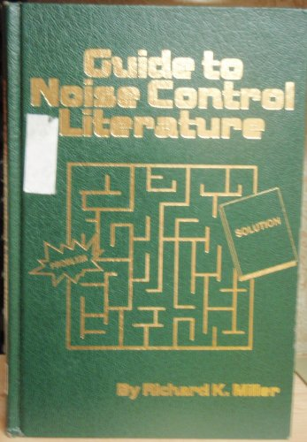 Guide to the Noise Control Literature: Richard K. Miller