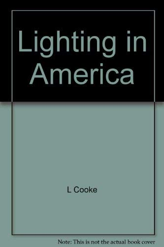9780915590407: Lighting in America: From colonial rushlights to Victorian chandeliers