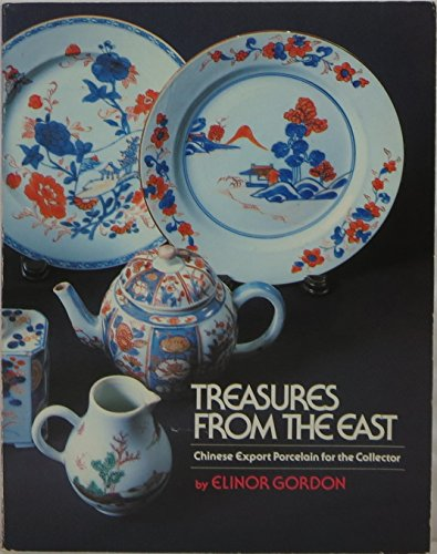 Treasures from the East: Chinese export porcelain for the collector: Elinor Gordon